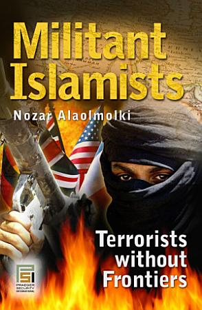 Militant Islamists  Terrorists Without Frontiers PDF