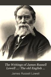 The Writings of James Russell Lowell ...: The old English dramatists. 1895