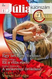 Júlia különszám 75. kötet: Egy hét New Yorkban, Ez a villa eladó, A szökevény örökösnő, Vegasi hétvége