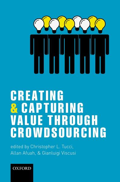 Download Creating and Capturing Value Through Crowdsourcing Book