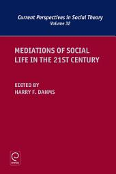 Mediations of Social Life in the 21st Century