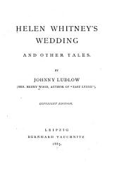 Helen Whitney's Wedding and Other Tales