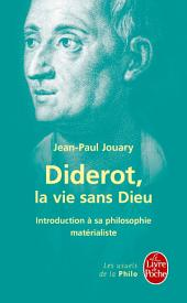 Diderot : la vie sans Dieu