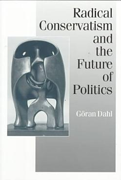Radical Conservatism and the Future of Politics PDF