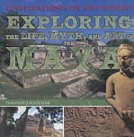 Exploring the Life  Myth  and Art of the Maya PDF