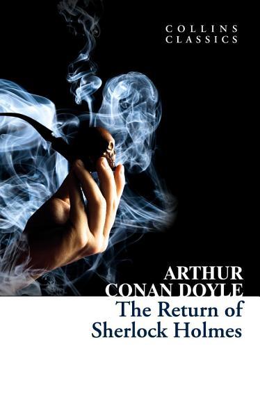 The Return Of Sherlock Holmes Collins Classics