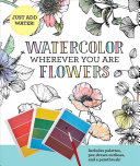 Watercolor Wherever You Are  Flowers