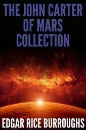 The John Carter of Mars Collection (7 Novels + Bonus Audiobook Links)
