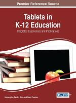 Tablets in K-12 Education: Integrated Experiences and Implications