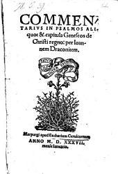 Commentarius In Psalmos Aliquot & capitula Geneseos de Christi regno