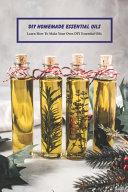 DIY Homemade Essential Oils