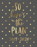 So Here s the Plan 2019 2020  18 Month Academic Planner  Monthly and Weekly Calendars  Daily Schedule  Important Dates  Mood Tracker  Goals and Thou