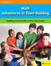 Math Adventures in Team Building: Building Community in the Classroom
