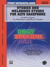 Student Instrumental Course: Studies and Melodious Etudes for Alto Saxophone, Level 2