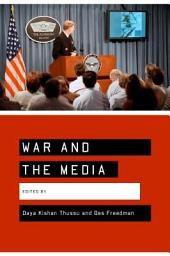 War and the Media: Reporting Conflict 24/7