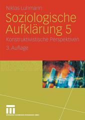 Soziologische Aufklärung 5: Konstruktivistische Perspektiven, Ausgabe 3