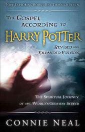 The Gospel According to Harry Potter: The Spiritual Journey of the World's Greatest Seeker