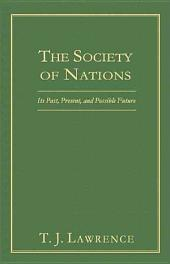 The Society of Nations: Its Past, Present, and Possible Future