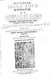 Decisionum Sacrae Rotae Romanae ab Achille et Caesare de Grassis ... libri duo