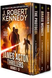 A James Acton Box Set - Books 1-3: Includes The Protocol, Brass Monkey, Broken Dove
