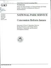 National Park Service : concession reform issues: statement of Victor S. Rezendes, Director, Energy, Resources, and Science Issues, Resources, Community, and Economic Development Division, before the Subcommittee on National Parks and Public Lands, Committee on Resources, House of Representatives