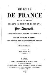 Histoire de France depuis les Gaulois jusqu'à la mort de Louis XVI.: Continuée jusqu'au sacre de Charles X, Volume11