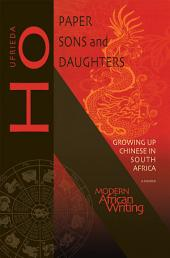 Paper Sons and Daughters: Growing up Chinese in South Africa