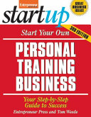 Start Your Own Personal Training Business 3/E
