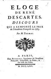 Éloge de René Descartes: discours qui a remporté le prix de l'Académie françoise en 1765