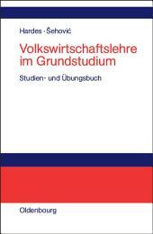 Volkswirtschaftslehre im Grundstudium: Studien- und Übungsbuch mit Transferbeispielen