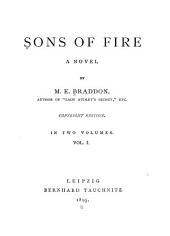 Sons of Fire: A Novel, Volume 1