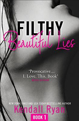 Filthy Beautiful Lies  Filthy Beautiful Series  Book 1