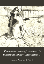 The Germ: Thoughts Towards Nature in Poetry, Literature, and Art, MDCCCL.