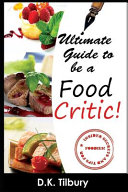 Ultimate Guide to Be a Food Critic!