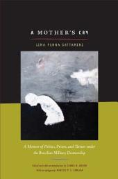A Mother's Cry: A Memoir of Politics, Prison, and Torture under the Brazilian Military Dictatorship
