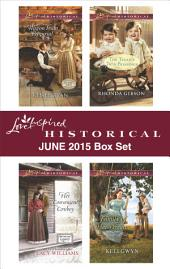 Love Inspired Historical June 2015 Box Set: Wagon Train Proposal\Her Convenient Cowboy\The Texan's Twin Blessings\Family of Her Dreams
