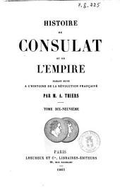 Histoire du Consulat et de l'Empire faisant suite a l'Histoire de la Révolution française: 19, Volume8