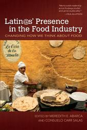 Latin@s' Presence in the Food Industry: Changing How We Think about Food