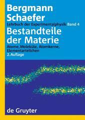 Bestandteile der Materie: Atome, Moleküle, Atomkerne, Elementarteilchen, Ausgabe 2