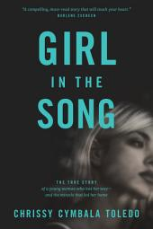 Girl in the Song: The True Story of a Young Woman Who Lost Her Way—and the Miracle That Led Her Home