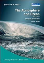 The Atmosphere and Ocean: A Physical Introduction, Edition 3