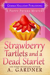 Strawberry Tartlets and a Dead Starlet: Poppy Peters Mysteries book #4