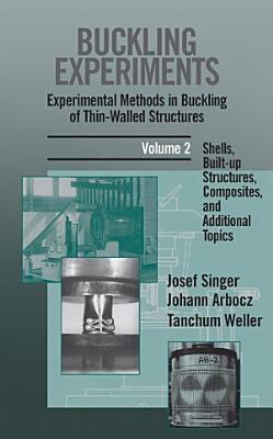 Buckling Experiments  Shells  Built up Structures  Composites and Additional Topics