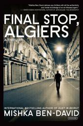 Final Stop, Algiers: A Thriller