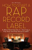How To Start A Rap Record Label  Book PDF