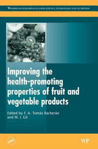 Improving the Health Promoting Properties of Fruit and Vegetable Products