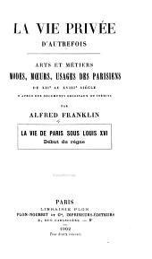 La vie privée d'autrefois [2. sér.]: La vie de Paris sous Louis XVI