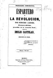 Espartero y la Revolución ... Tercera edición, precedida de la acusación fiscal, defensa de Emilio Castelar y absolución del jurado