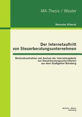 Der Internetauftritt von Steuerberatungsunternehmen: Bestandsaufnahme und Analyse der Internetangebote von Steuerberatungsunternehmen aus dem Stadtgebiet Nürnberg