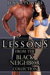 Lessons from the Black Neighbor Collection (Interracial Cheating Wife Bundle)
